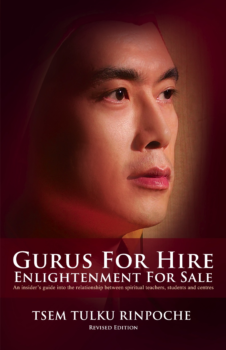 Gurus for Hire, Enlightenment for Sale By: Tsem Tulku Rinpoche,