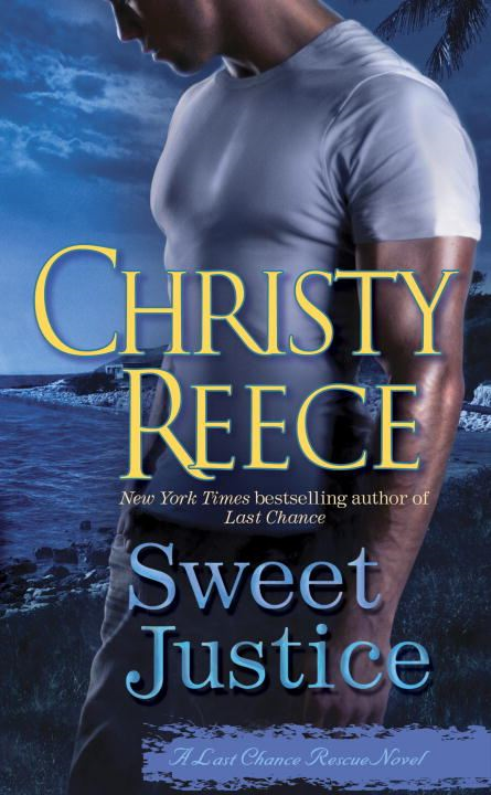 Sweet Justice By: Christy Reece