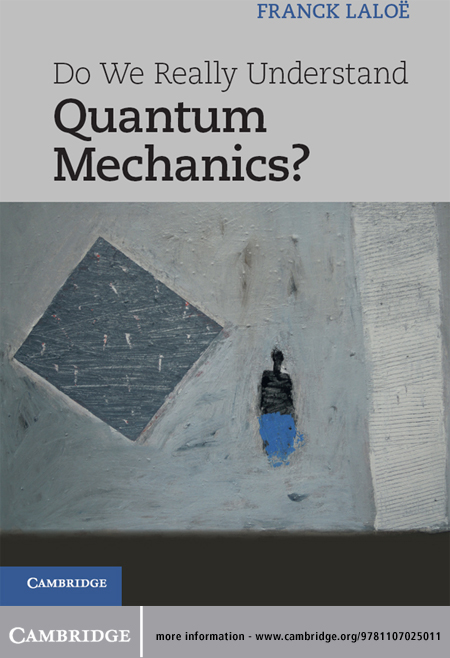 Do We Really Understand Quantum Mechanics? By: Franck Laloë