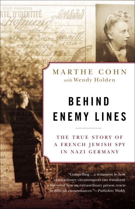 Behind Enemy Lines By: Marthe Cohn,Wendy Holden