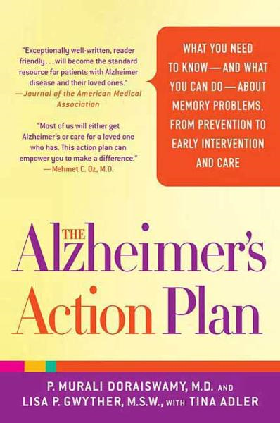 The Alzheimer's Action Plan By: Lisa P. Gwyther,P. Murali Doraiswamy,Tina Adler