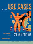 Use Cases: Requirements in Context By: Daryl Kulak,Eamonn Guiney