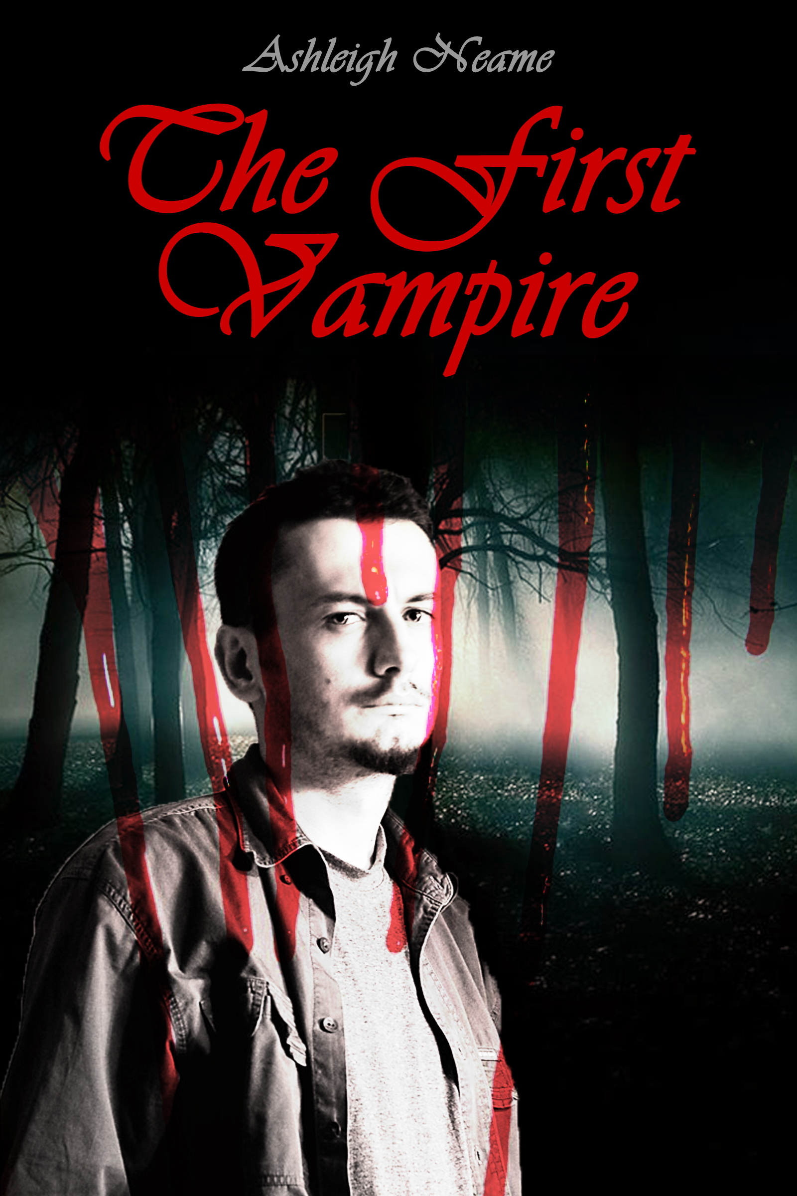 The First Vampire By: Ashleigh Neame