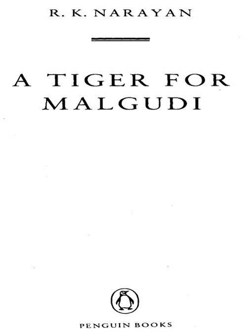 A Tiger for Malgudi By: R. K. Narayan