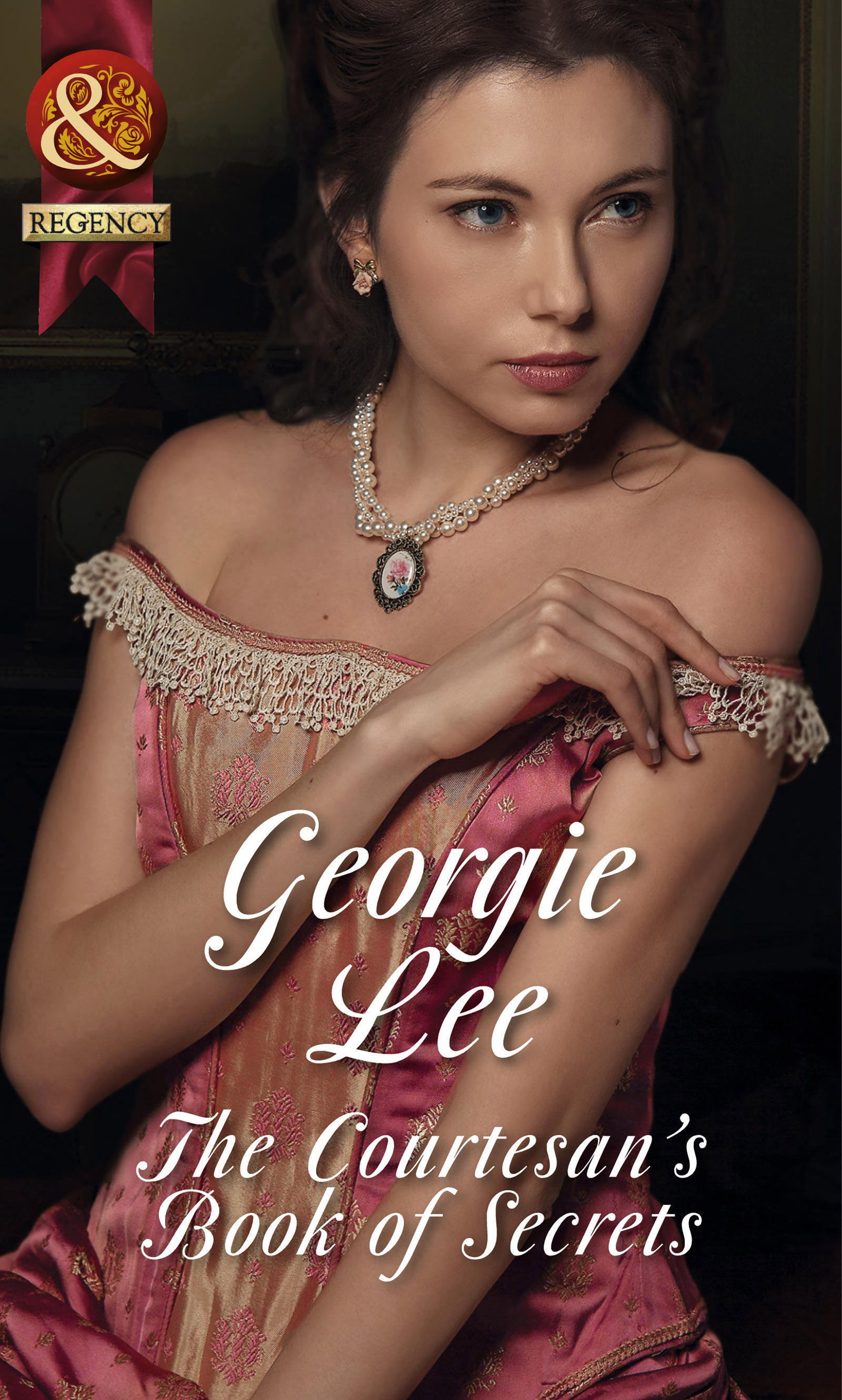 The Courtesan's Book of Secrets (Mills & Boon Historical)