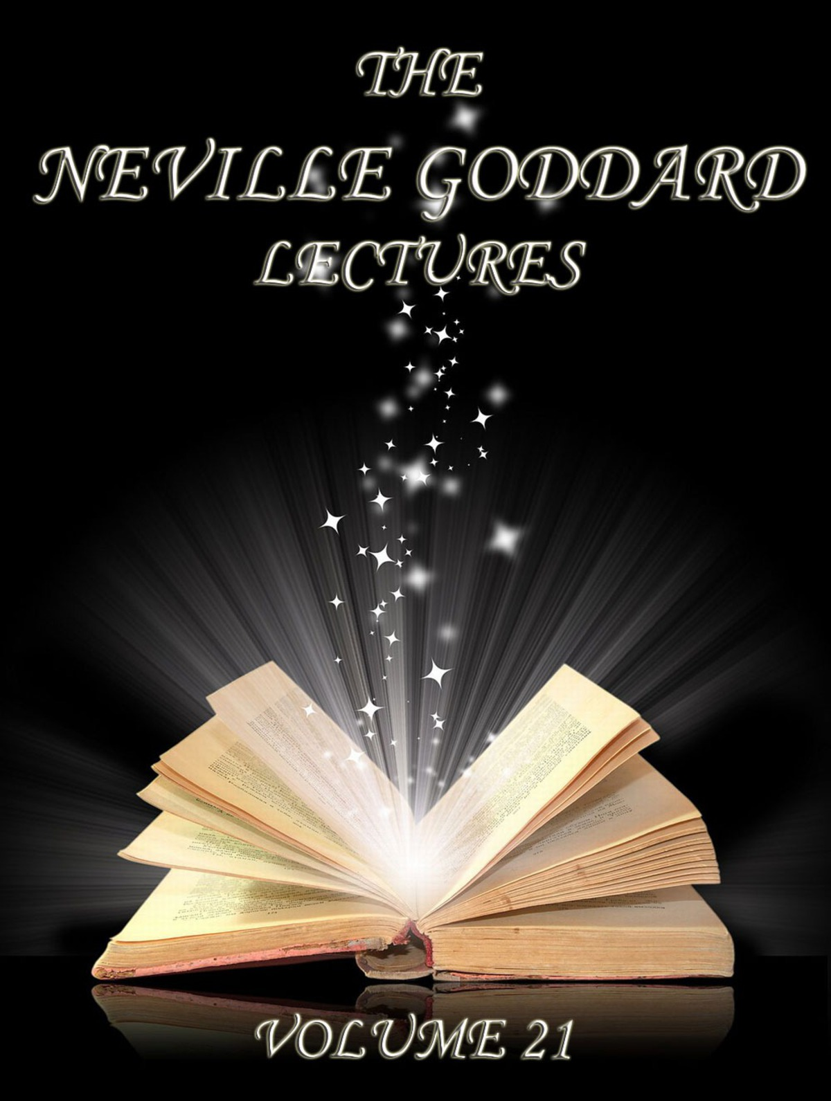 The Neville Goddard Lectures, Volume 21