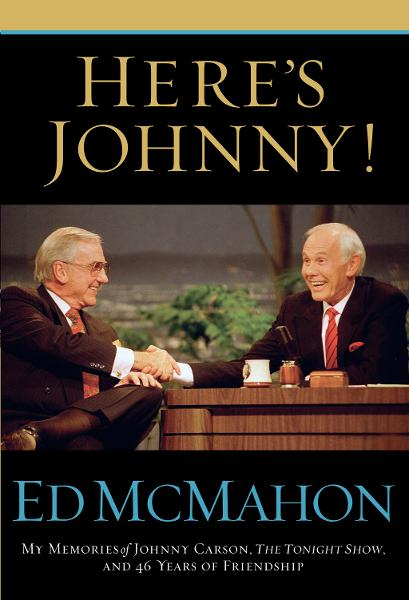 Here's Johnny! By: Ed McMahon