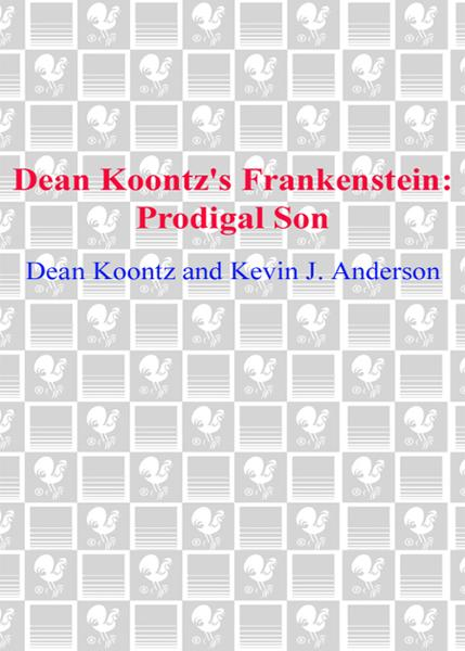 Frankenstein: Prodigal Son: A Novel By: Dean Koontz,Kevin J. Anderson