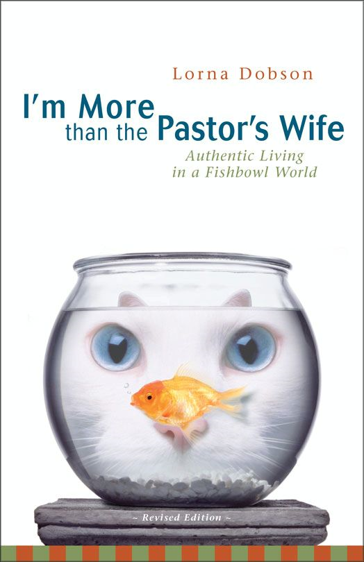 I'm More Than the Pastor's Wife By: Lorna   Dobson