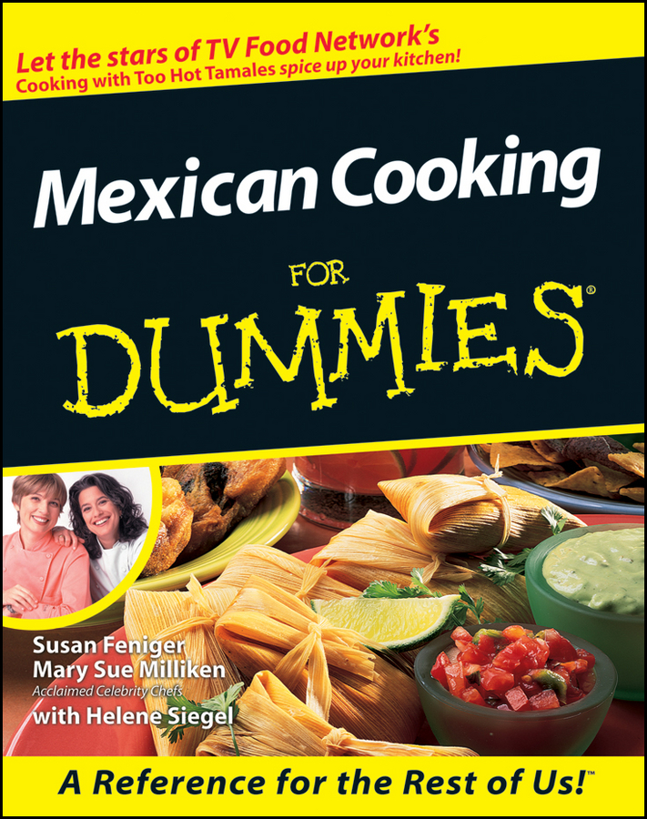 Mexican Cooking For Dummies By: Helene Siegel,Mary Sue Milliken,Susan Feniger
