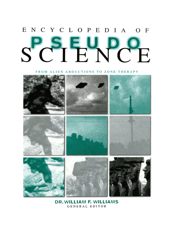Encyclopedia of Pseudoscience From Alien Abductions to Zone Therapy