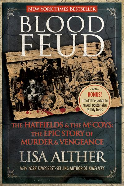 Blood Feud: The Hatfields and the McCoys: The Epic Story of Murder and Vengeance By: Lisa Alther