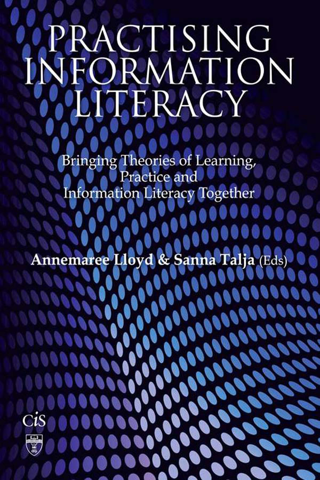 Practising Information Literacy Bringing Theories Of Learning,  Practice And Information Literacy Together