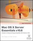 Apple Training Series: Mac OS X Server Essentials v10.6: A Guide to Using and Supporting Mac OS X Server v10.6 By: Arek Dreyer,Ben Greisler