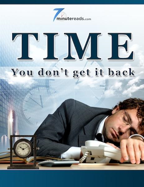 Time-You Don't Get It Back By: 7 Minute Reads