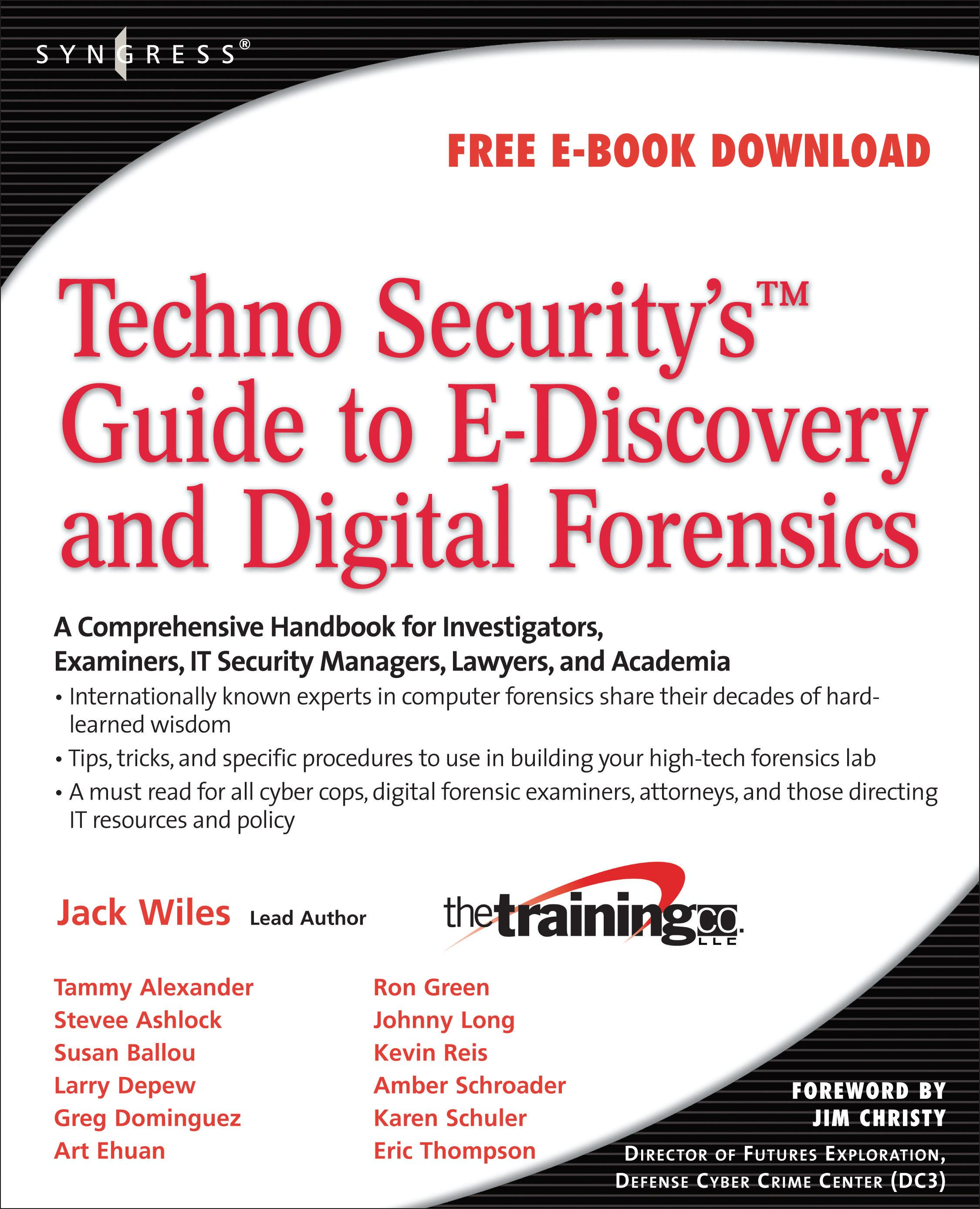 Jack Wiles - TechnoSecurity's Guide to E-Discovery and Digital Forensics: A Comprehensive Handbook