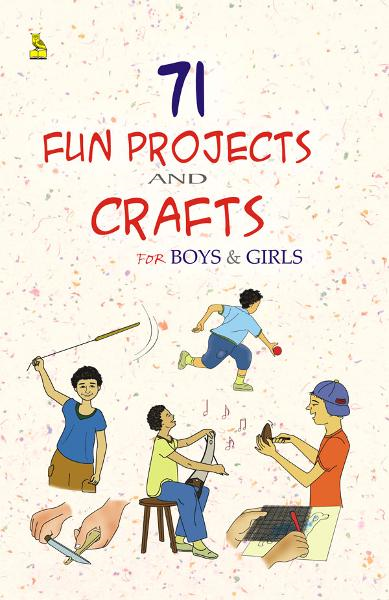 71 Fun Projects & Crafts For Boys And Girls
