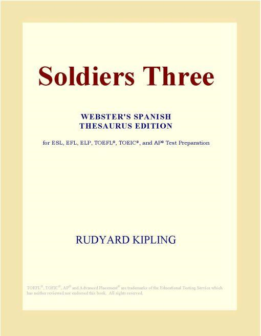 Soldiers Three (Webster's Spanish Thesaurus Edition)