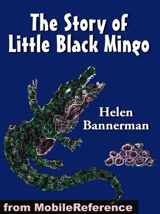 The Story Of Little Black Mingo. Illustrated (Mobi Classics) By: Helen Bannerman