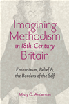 Imagining Methodism In Eighteenth-Century Britain