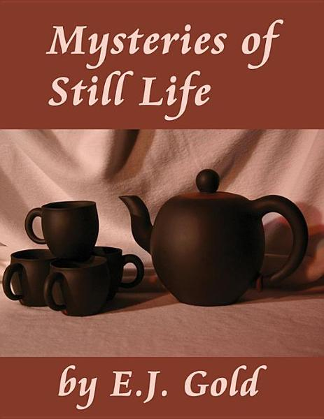 Mysteries of Still Life