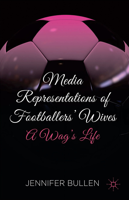Media Representations of Footballers' Wives A Wag's Life