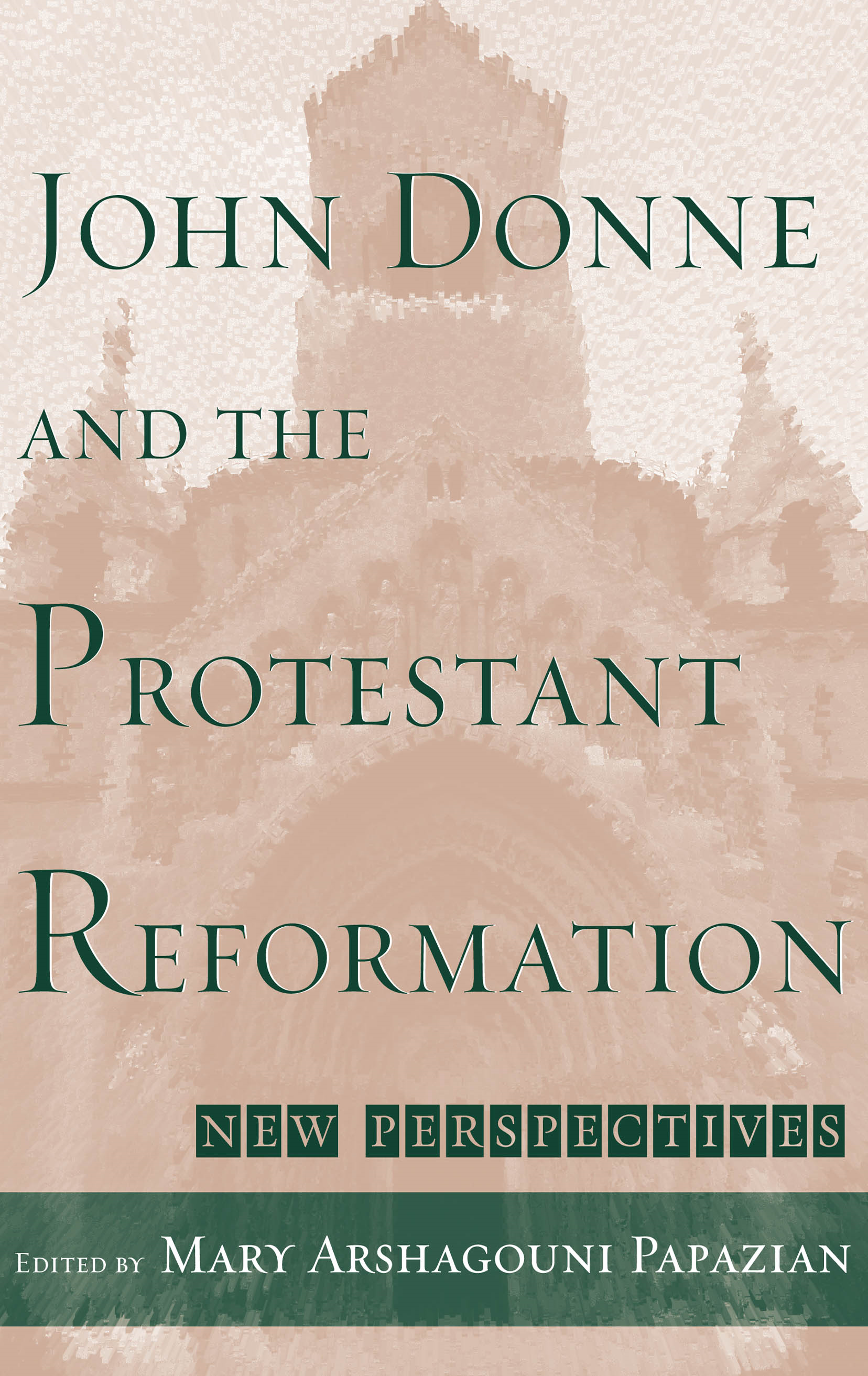 178 donne john books found the complete poetry and selected john donne and the protestant reformation author mary arshagouni papazian