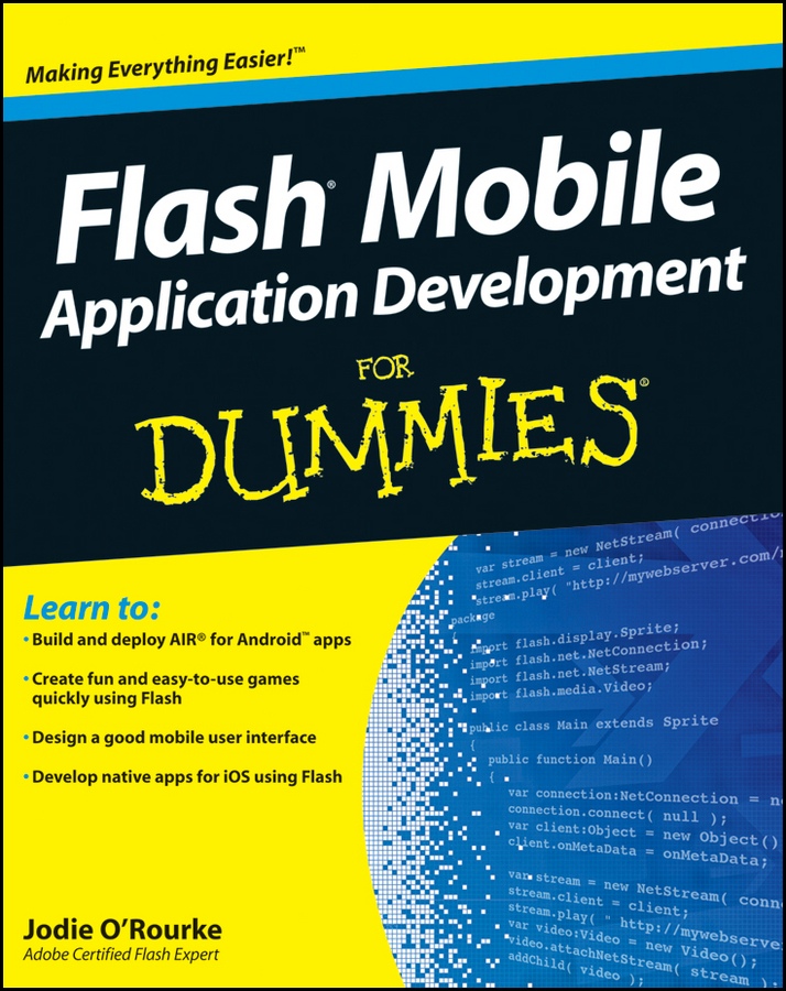 Flash Mobile Application Development For Dummies By: Jodie O'Rourke