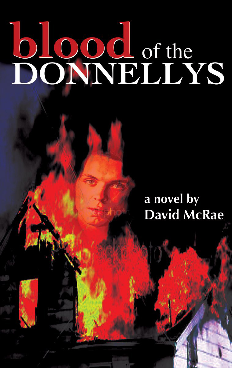 Blood of the Donnellys By: David McRae