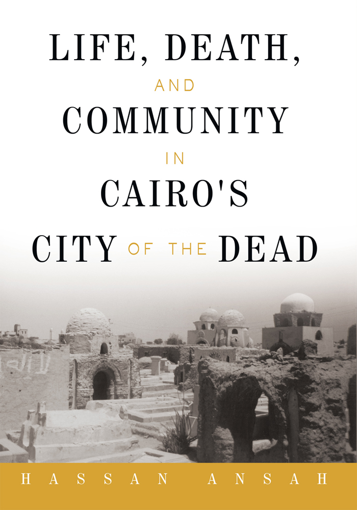 Life, Death, and Community in Cairo's City of the Dead By: Hassan Ansah