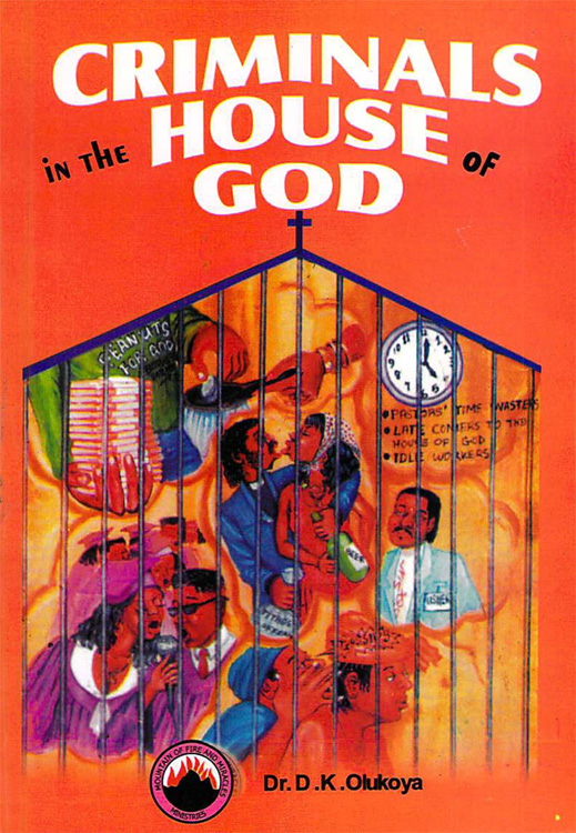 Criminals in the House of God By: Dr. D. K. Olukoya