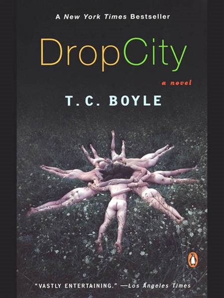 Drop City By: T.C. Boyle
