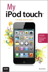 My iPod touch (covers iPod touch running iOS 5) By: Brad Miser