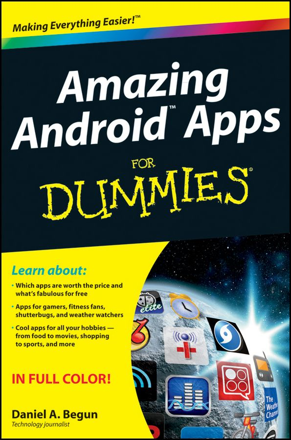 Amazing Android Apps For Dummies By: Daniel A. Begun