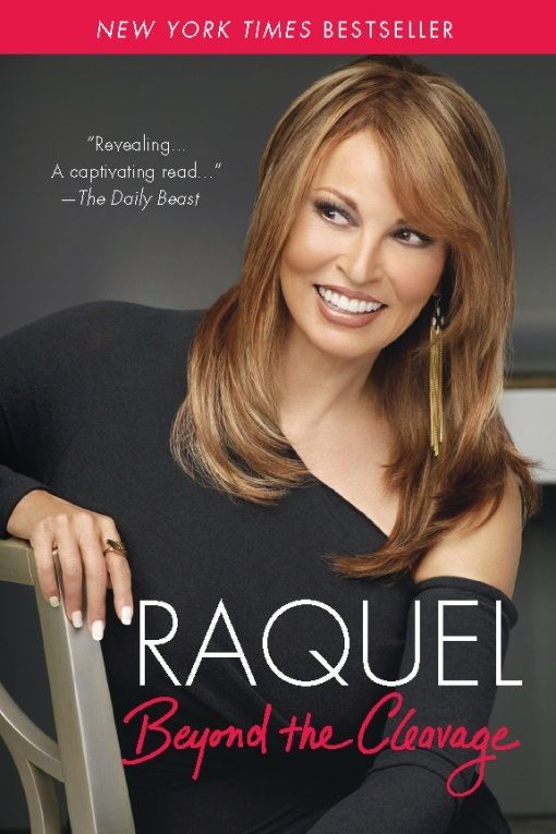Raquel: Beyond the Cleavage By: Raquel Welch