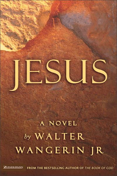 Jesus By: Walter   Wangerin Jr.