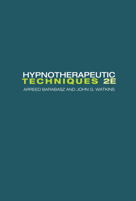 Hypnotherapeutic Techniques: Second Edition By: Arreed Barabasz,John G. Watkins
