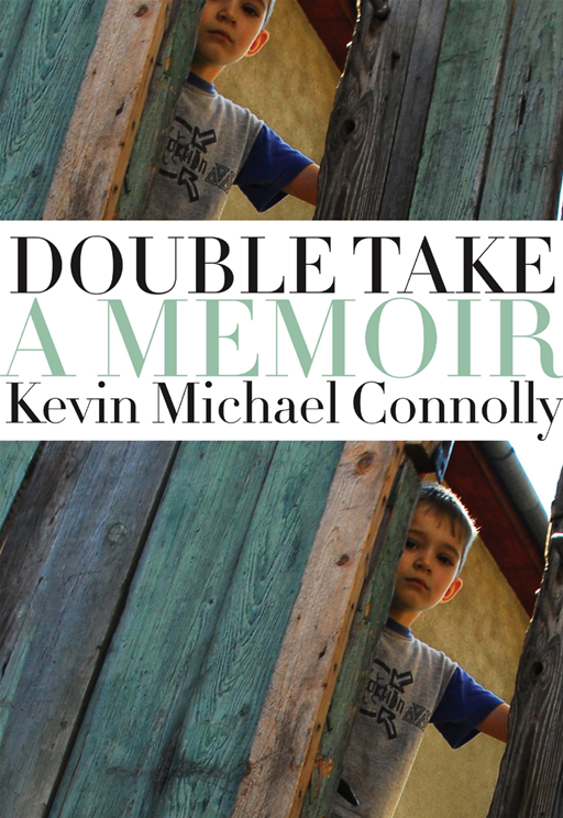 Double Take By: Kevin Michael Connolly