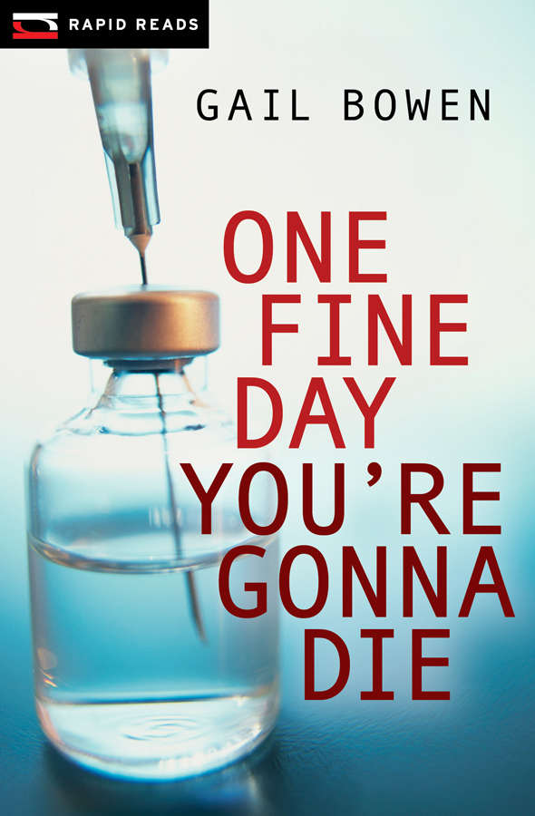 One Fine Day You're Gonna Die By: Gail Bowen