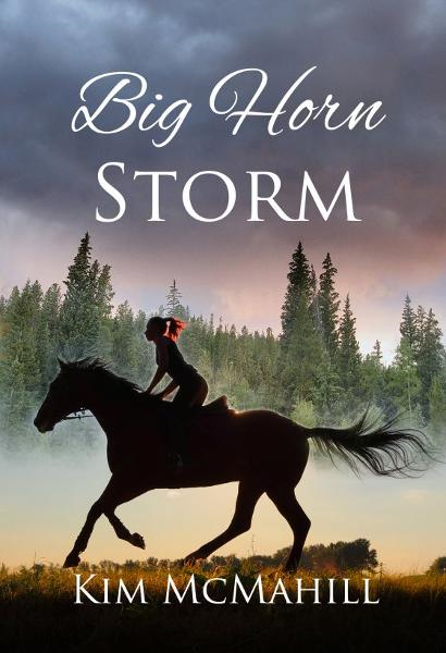 Big Horn Storm By: Kim McMahill