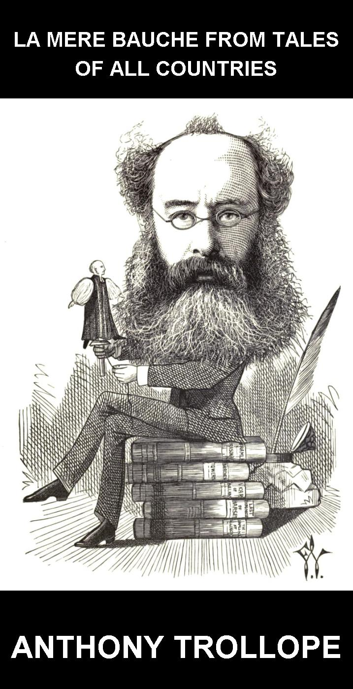 Eternity Ebooks  Anthony Trollope - La Mere Bauche from Tales of All Countries [con Glossario in Italiano]