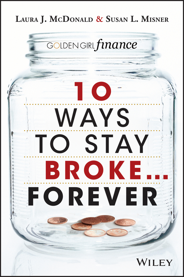 10 Ways to Stay Broke...Forever