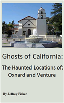 Ghosts Of California: The Haunted Locations Of Oxnard And Ventura