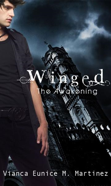 Winged: The Awakening By: Vianca Eunice Martinez