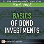 Basics of Bond Investments By: Marvin Appel