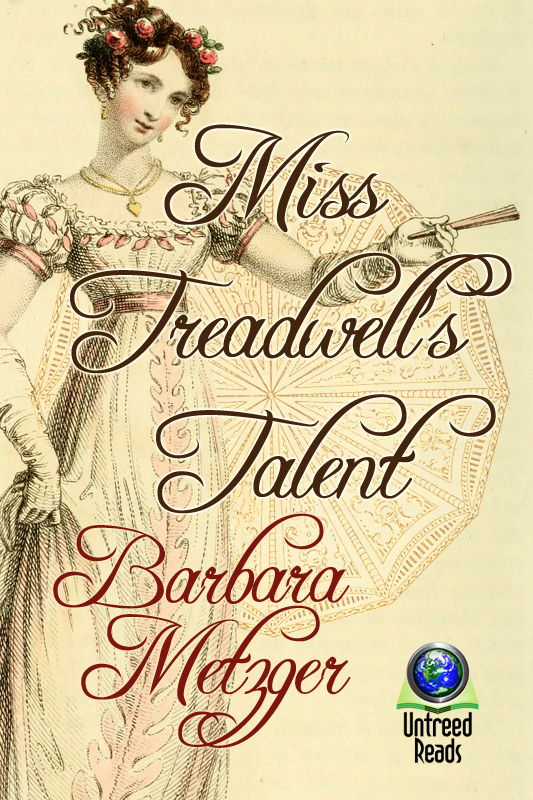 Miss Treadwell's Talent By: Barbara Metzger