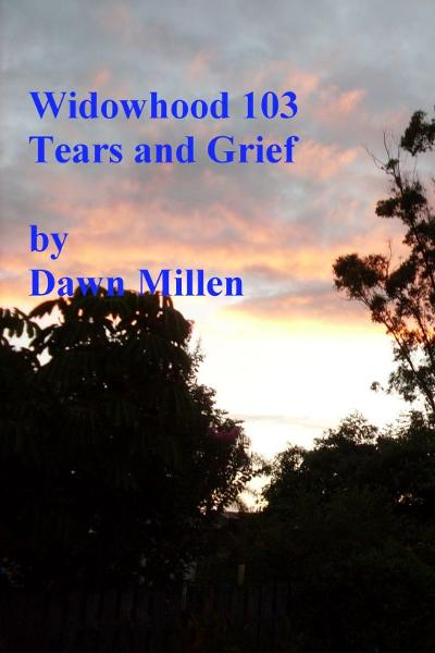 Widowhood 103 Tears, Grief