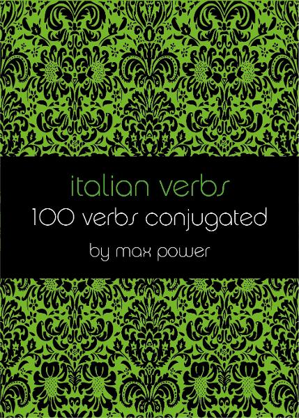 Italian verbs By: Max Power