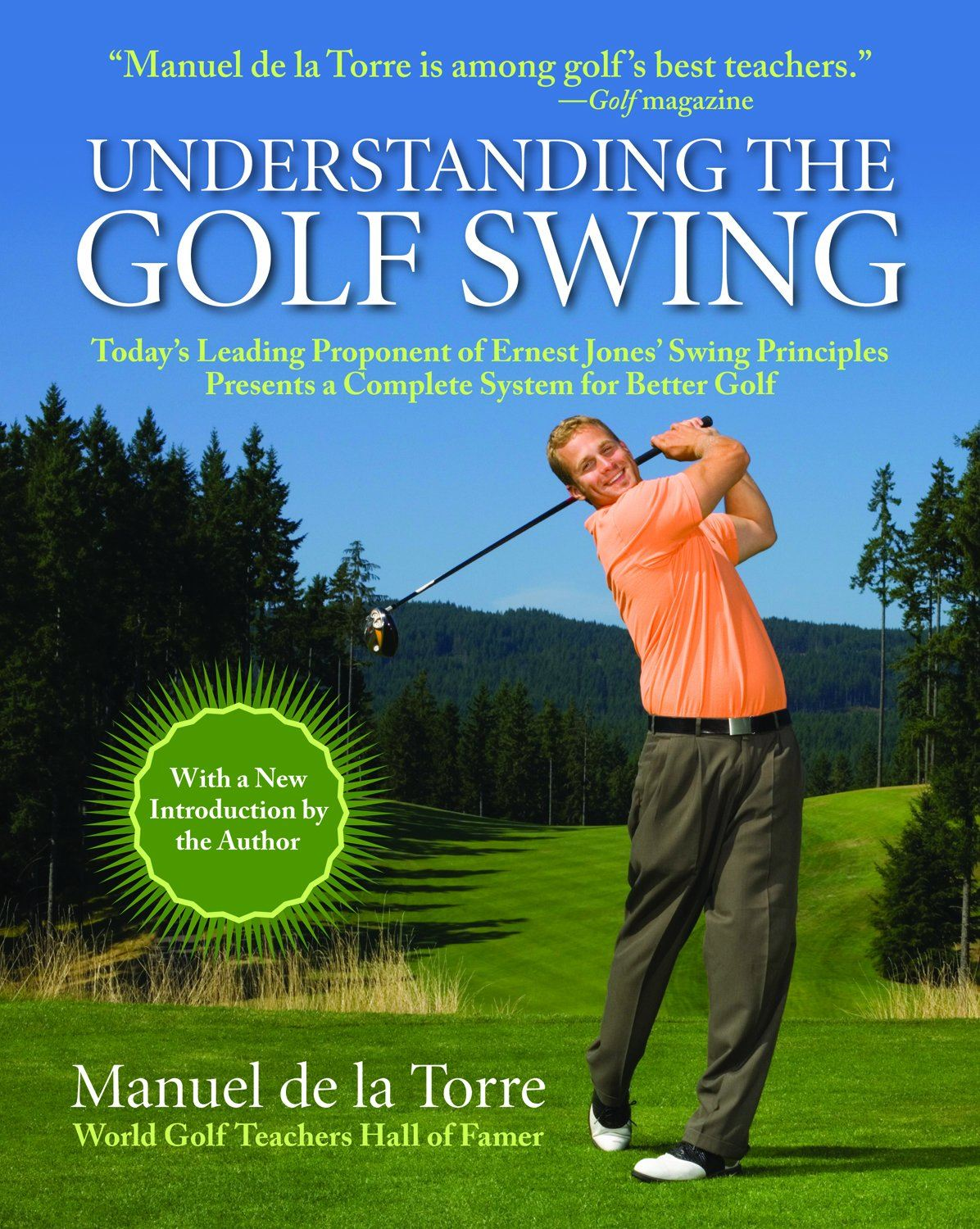 Understanding The Golf Swing: Today's Leading Proponent of Ernest Jones' Swing Principles Presents a Complete System for Better Golf By: Manuel de la Torre