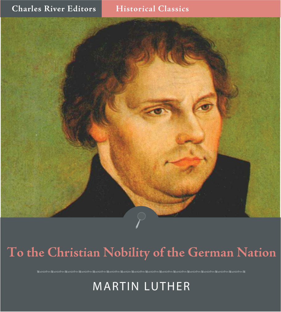 To the Christian Nobility of the German Nation (Illustrated Edition)